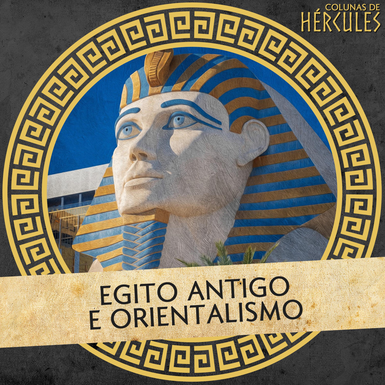 008 Egito Antigo e Orientalismo