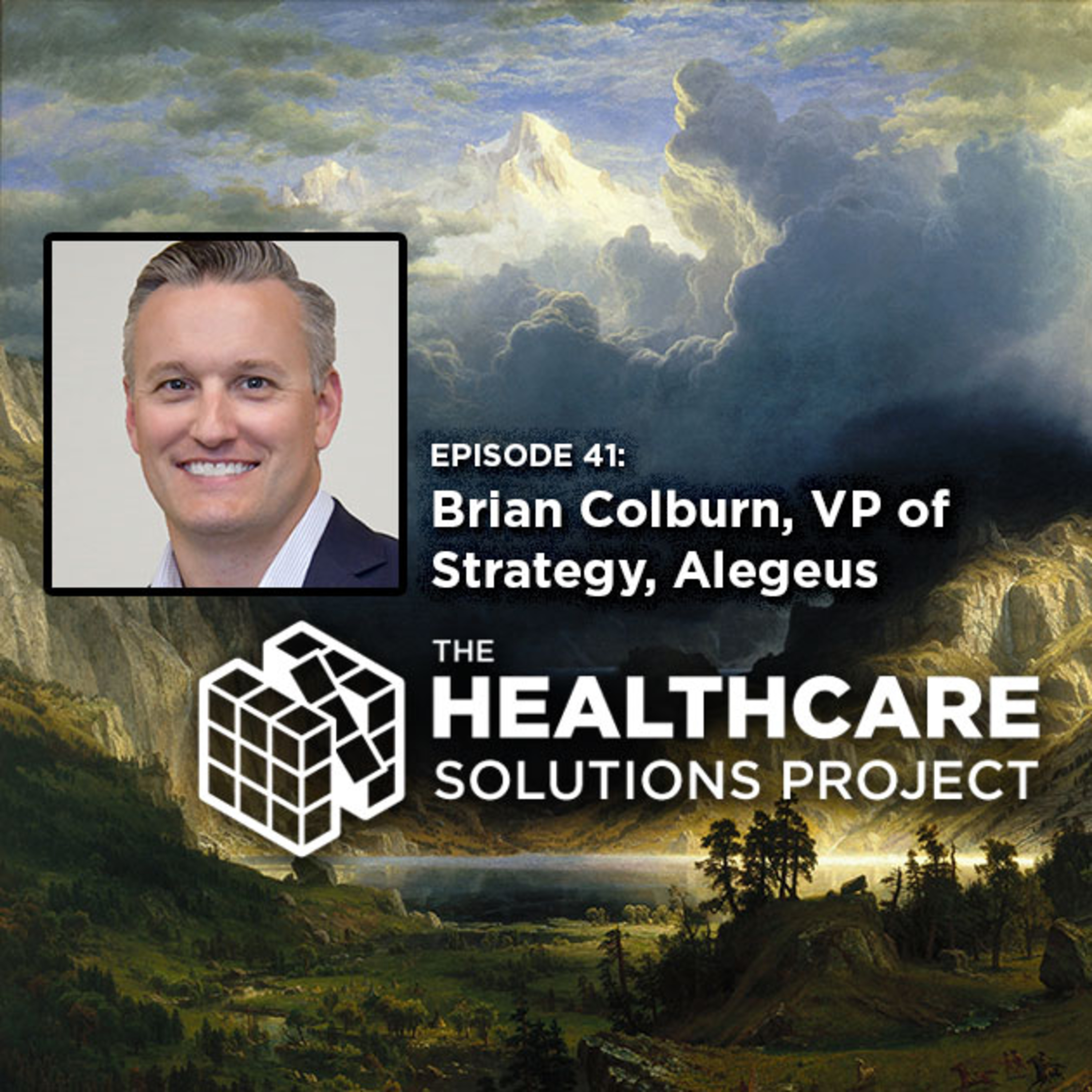 Making healthcare easier for consumers to navigate – Brian Colburn, vice president of strategy, Alegeus – Episode 41