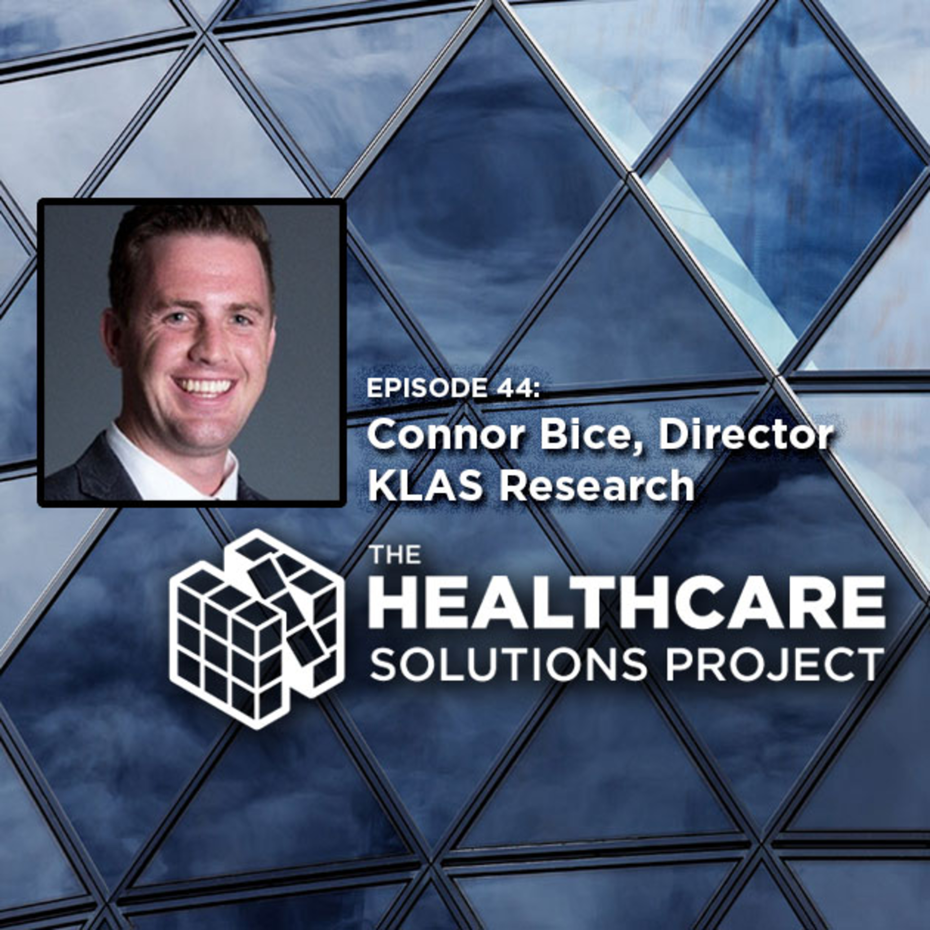 Research on the keys for EHR success – Connor Bice, Director of Operations for the Arch Collaborative, KLAS Research – Episode 44
