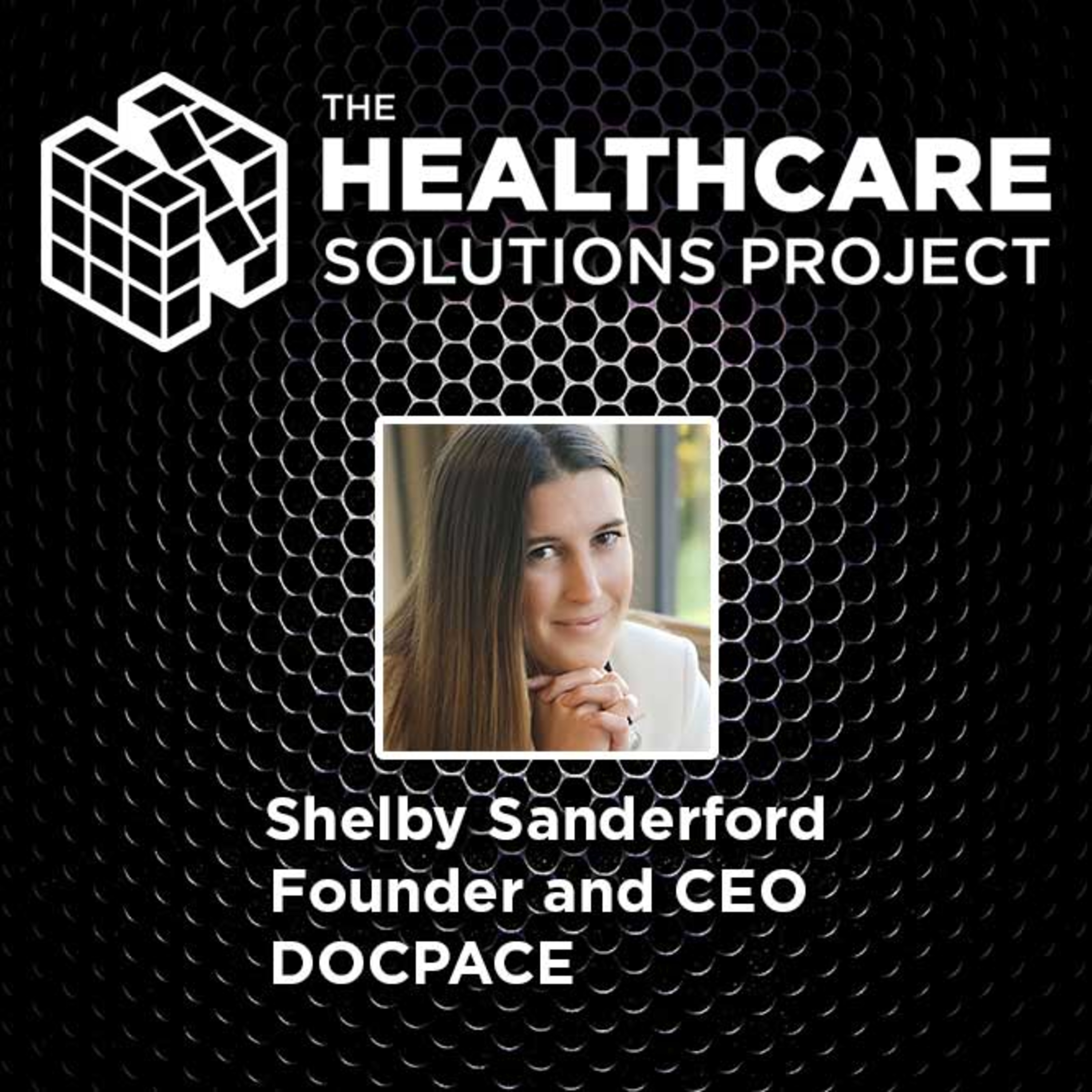Toward eliminating patient waiting rooms – Shelby Sanderford, Founder and CEO, DOCPACE – Episode 47