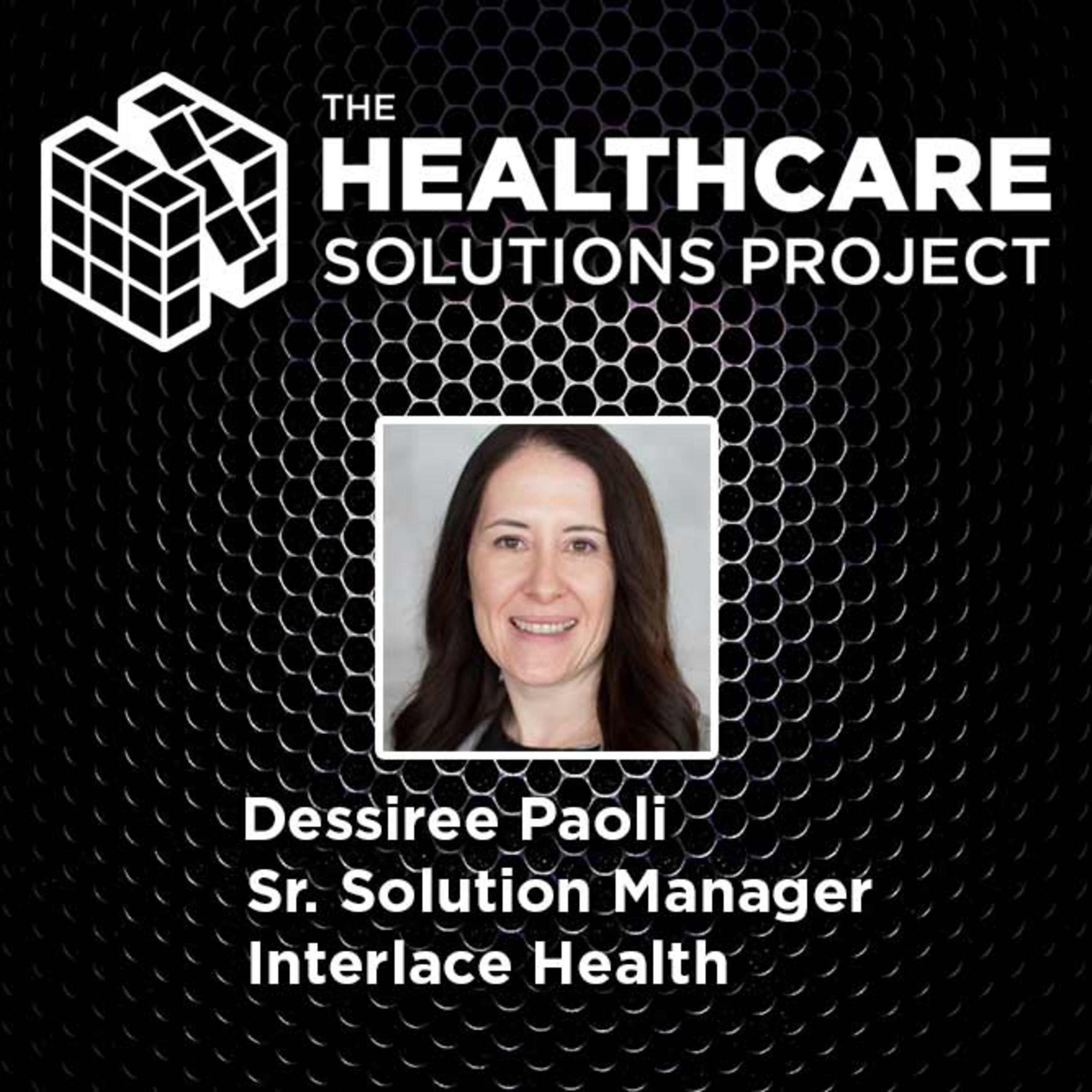 Innovating for faster clinical research – Dessiree Paoli, Sr. Solutions Marketing Manager, Interlace Health – Episode 49