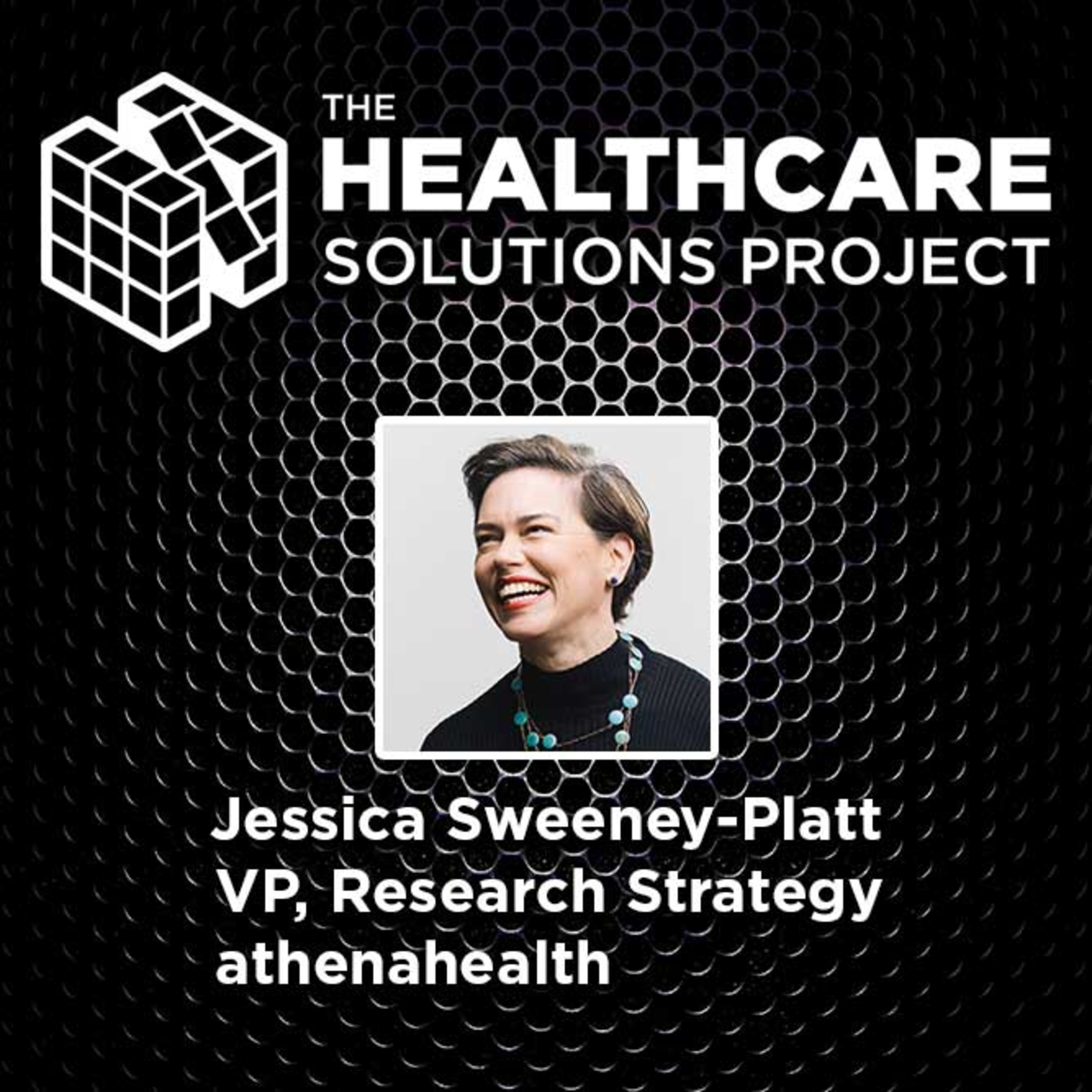 Using big data to deliver a frictionless healthcare experience – Jessica Sweeney-Platt, VP of research and editorial strategy – Episode 53