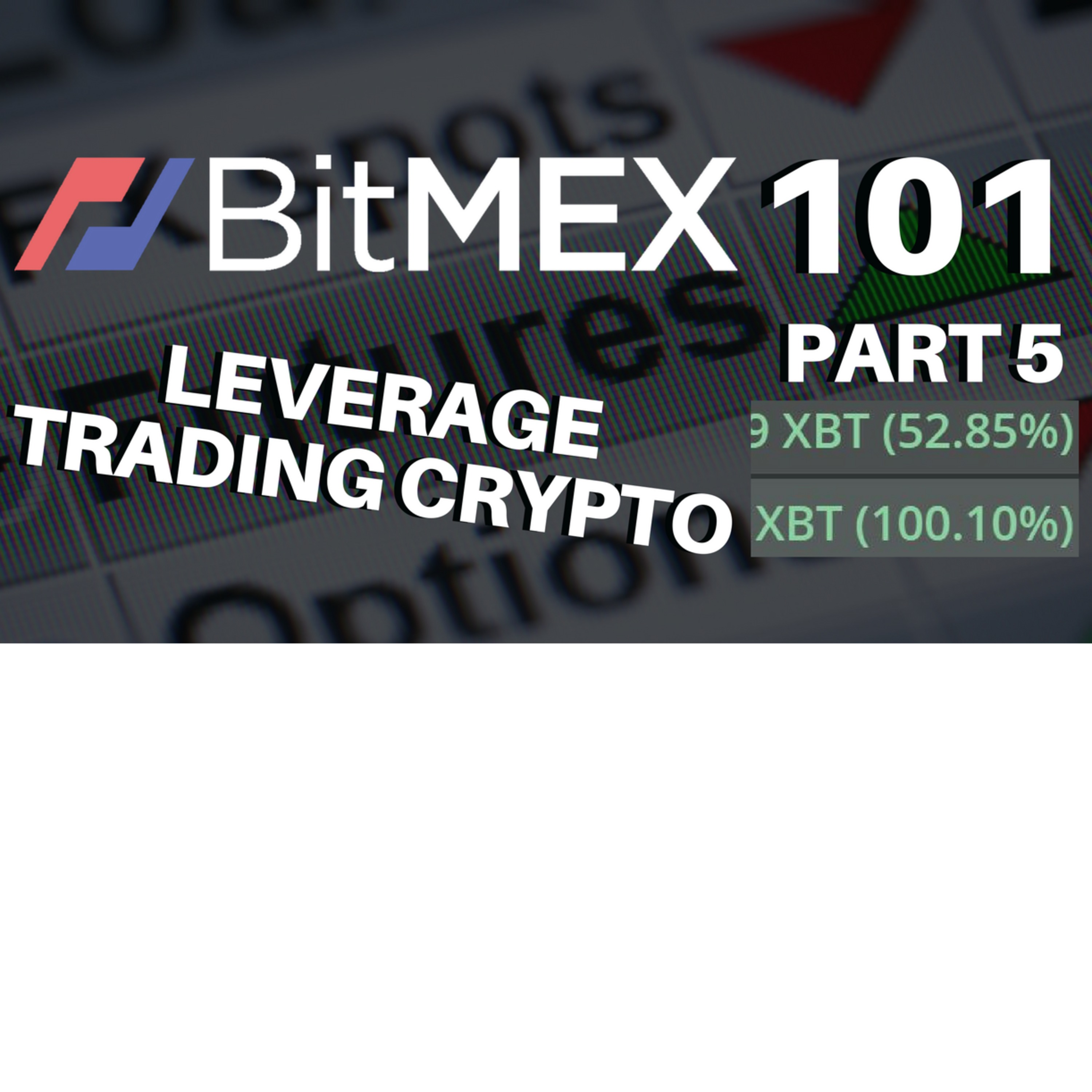 BitMEX 101 - Managing Positions (100% and 50% profit!) by Trading