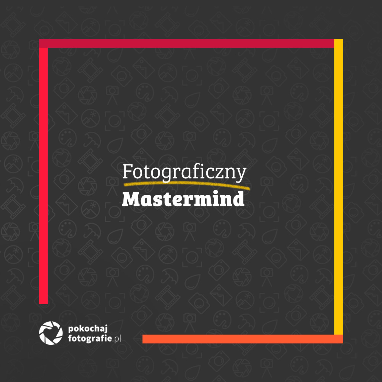 Fotograficzny Mastermind #1 - Pierwszy przełomowy mastermind, gdzie wszystko zdradzamy i wyjaśniamy