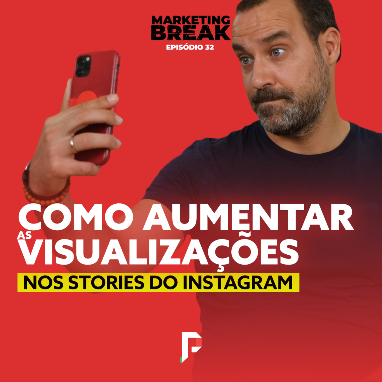 [ Marketing Break Ep.32 ] Como aumentar as visualizações nos Stories do Instagram
