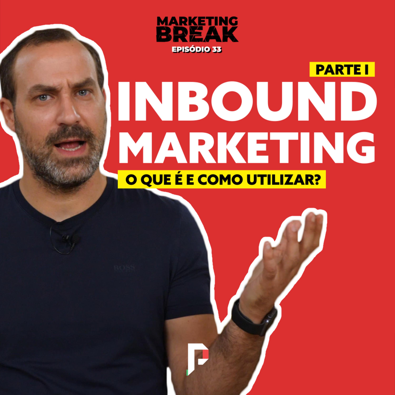 [ Marketing Break Ep.33 ] Inbound Marketing - O que é e como utilizar? Parte I