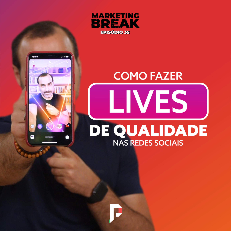 [ Marketing Break Ep.35 ] Como fazer Lives de qualidade nas redes sociais
