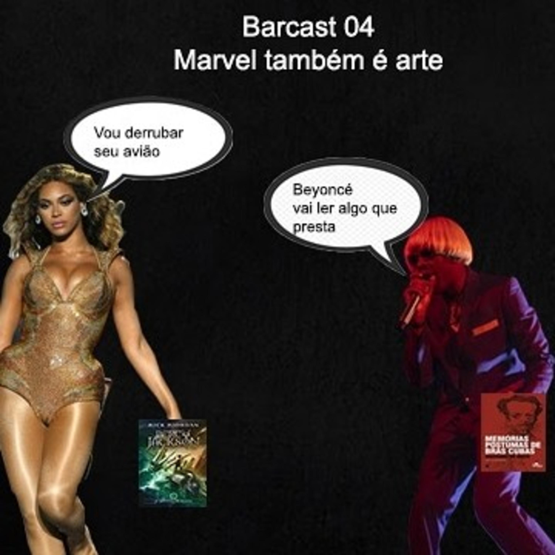 Barcast 04- Marvel também é arte (feat Mariana)