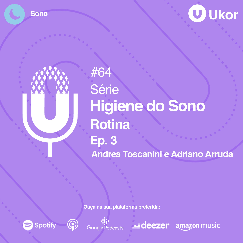HIGIENE DO SONO - Ep.3 ROTINA #64