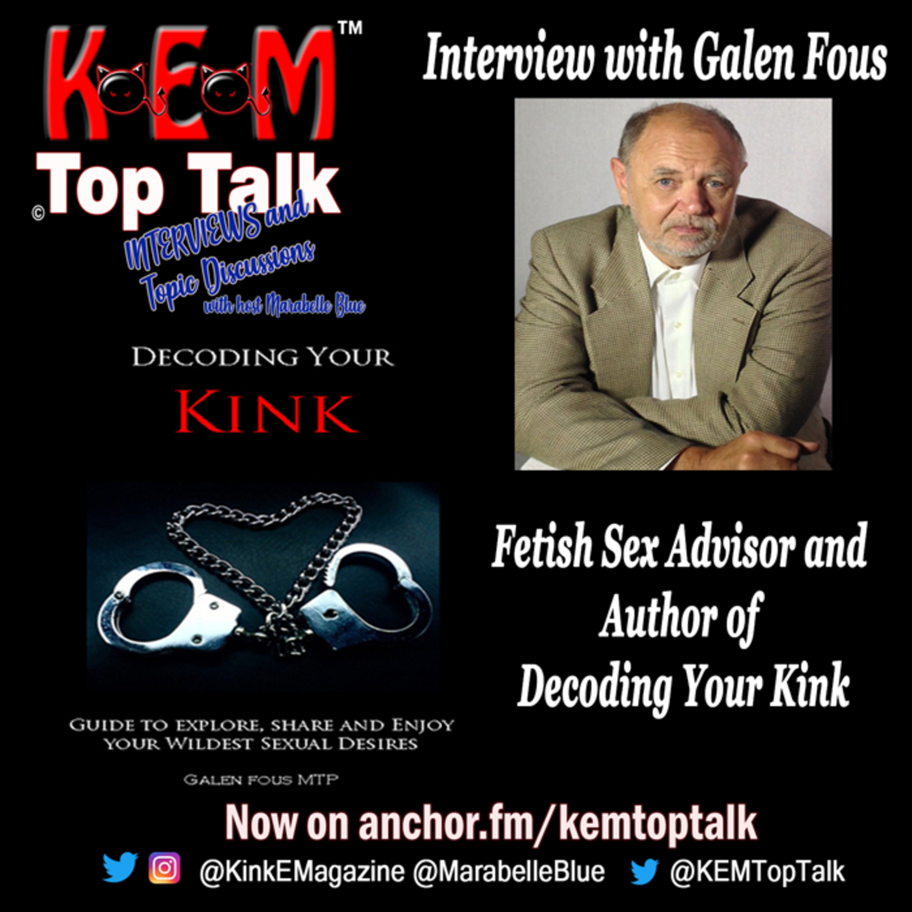 KEM TopTalk Interviews and Discussions with host Marabelle Blue The Best of the Best Interviews with Galen Fous Author of Decoding Your Kink