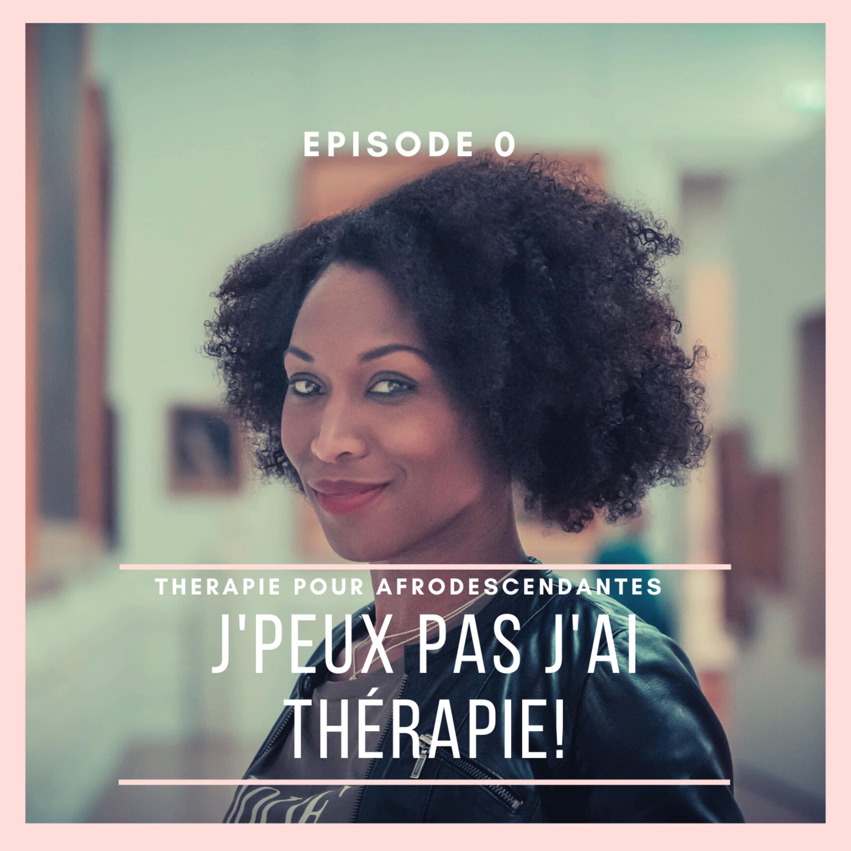 """Episode 0- La promesse de """"J'peux pas j'ai Thérapie"""""""