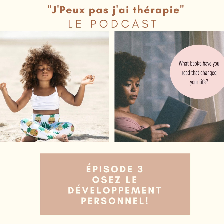 Episode 3- Osez le développement personnel
