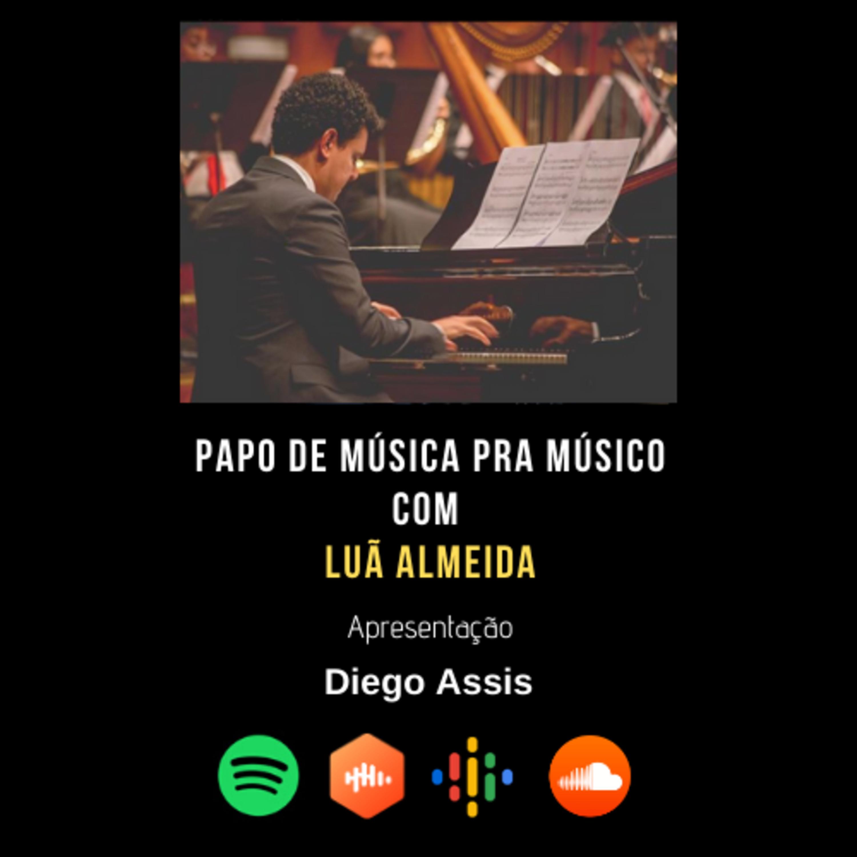 Papo de Música pra Músico Ep #3 - Luã Almeida