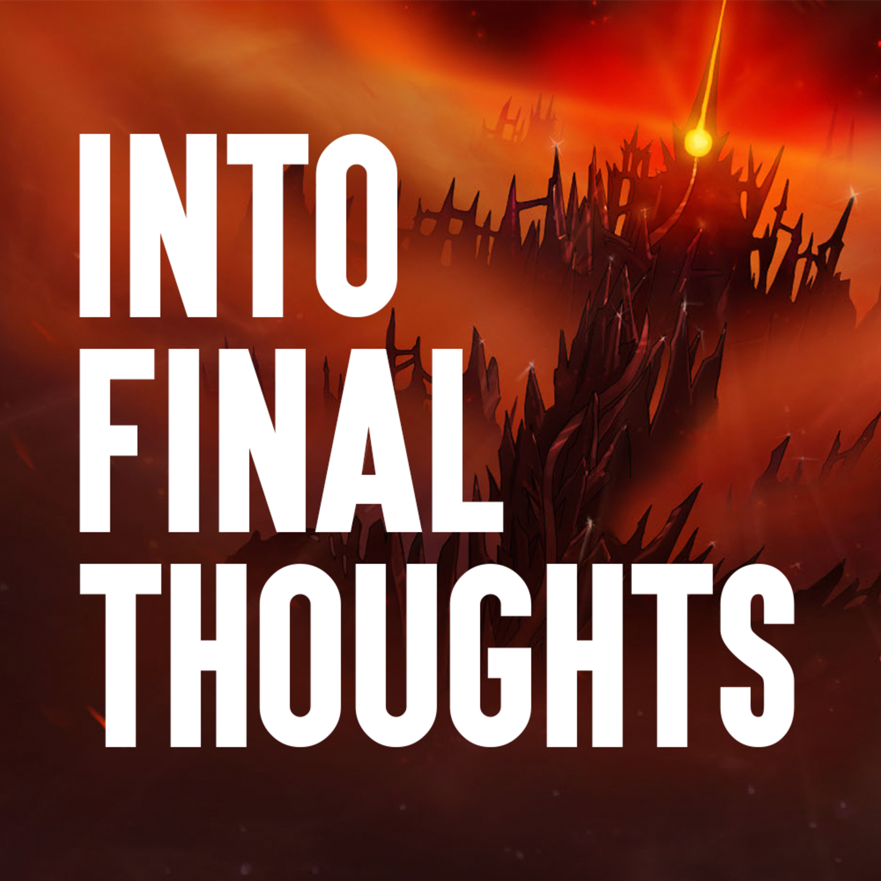 Into Final Thoughts with Olan Rogers - Episode Three (Feat. Coty Galloway)
