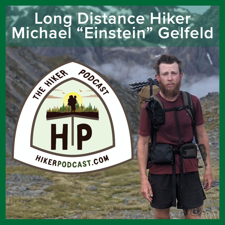 "Michael ""Einstein"" Gelfeld: Full Time Distance Hiker | The Hiker Podcast Episode 4"