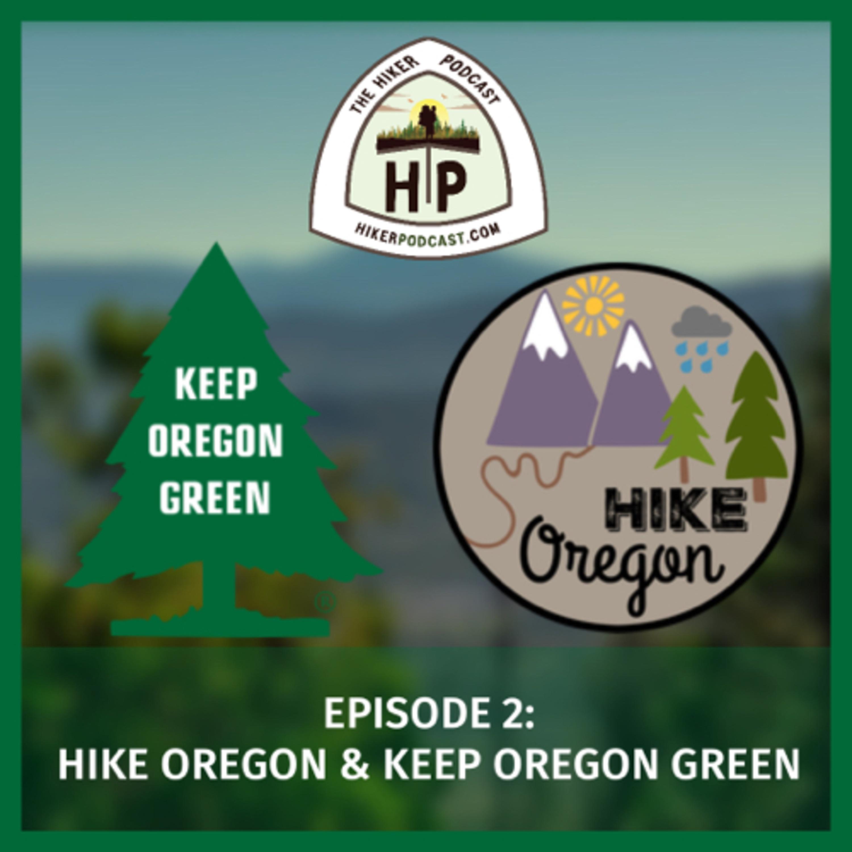 Hike Oregon and Keep Oregon Green | The Hiker Podcast Episode 2