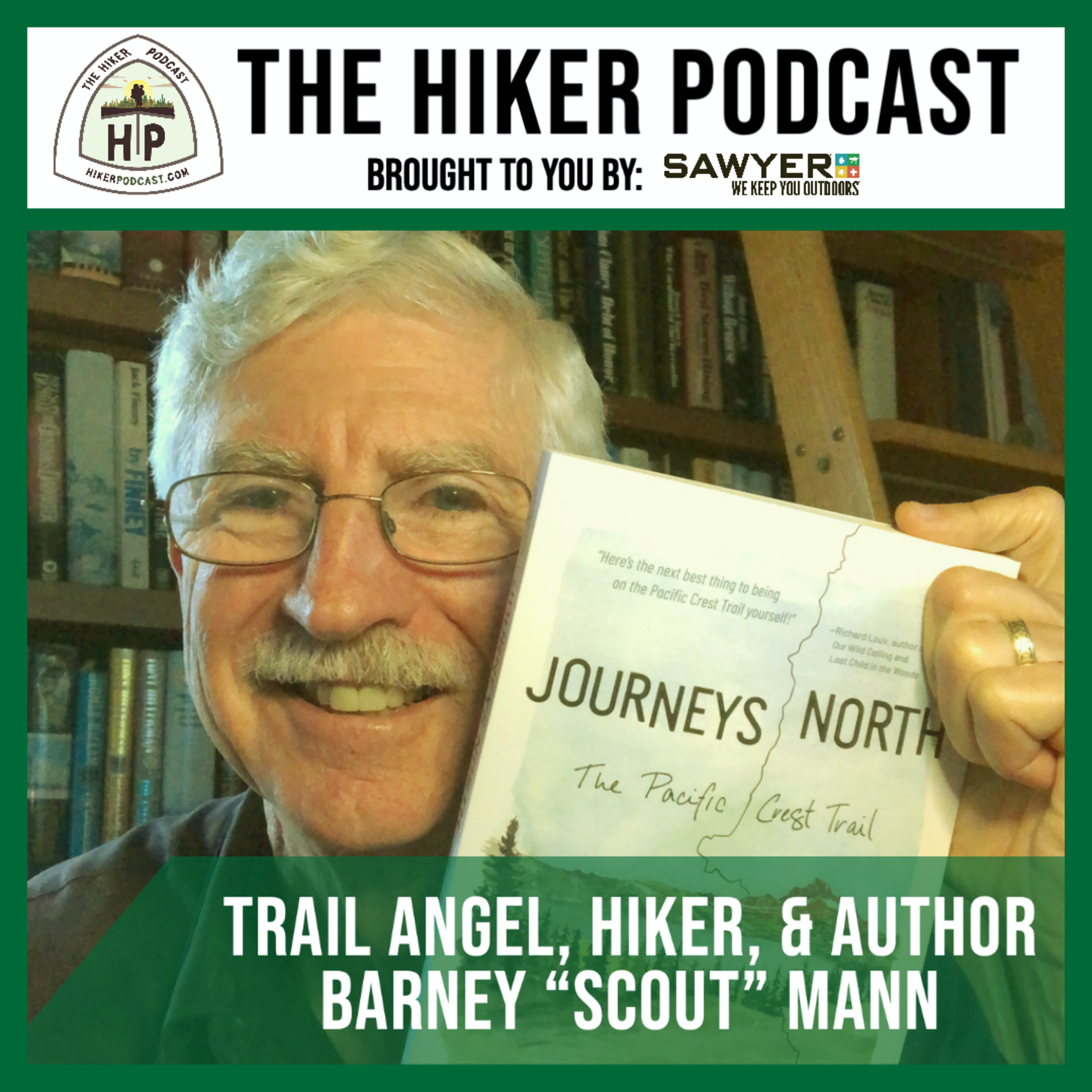"""BARNEY """"SCOUT"""" MANN: Trail Angel, Hiker, & Author 