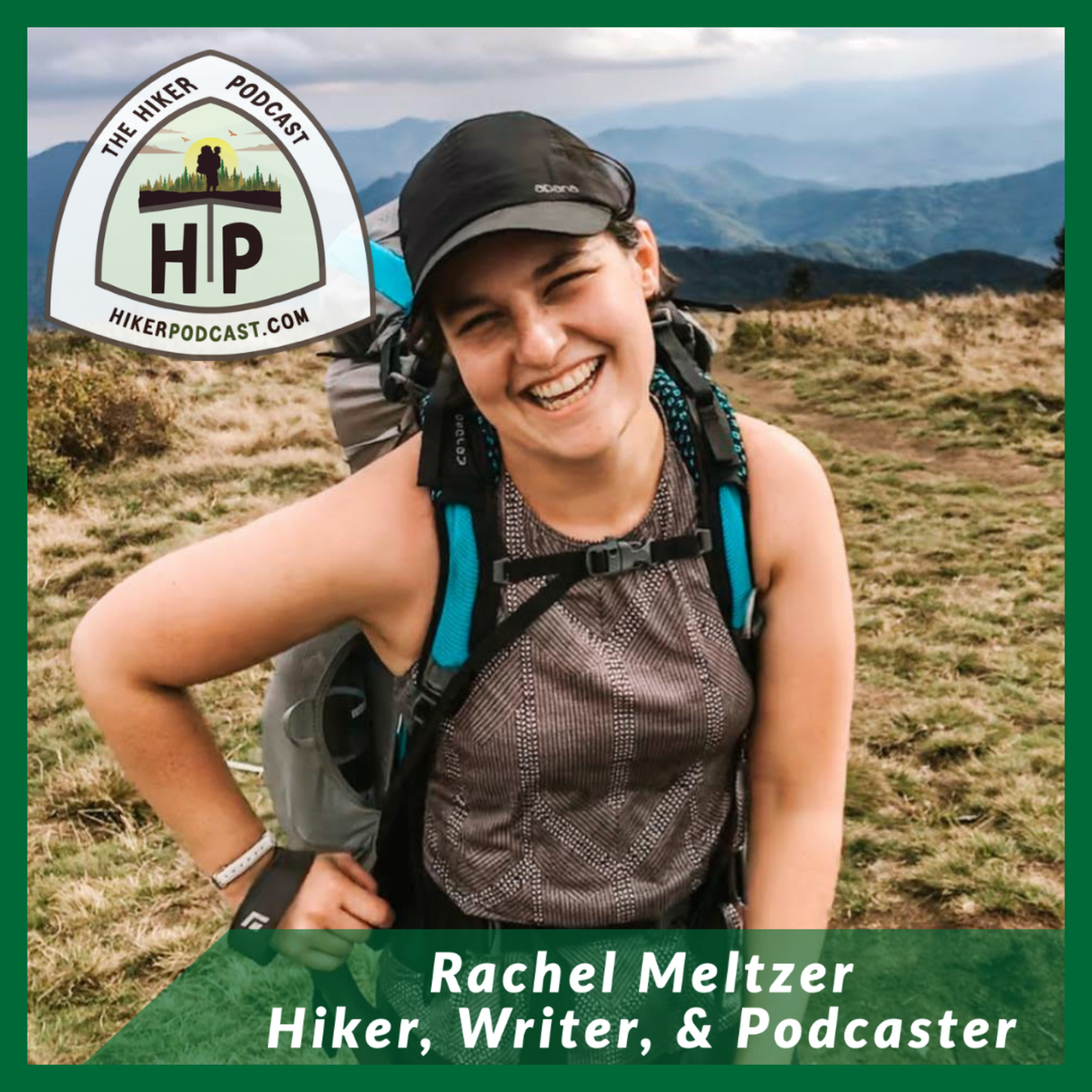 Rachel Meltzer: Thru Hiker, Writer, and Podcaster | The Hiker Podcast Episode 14