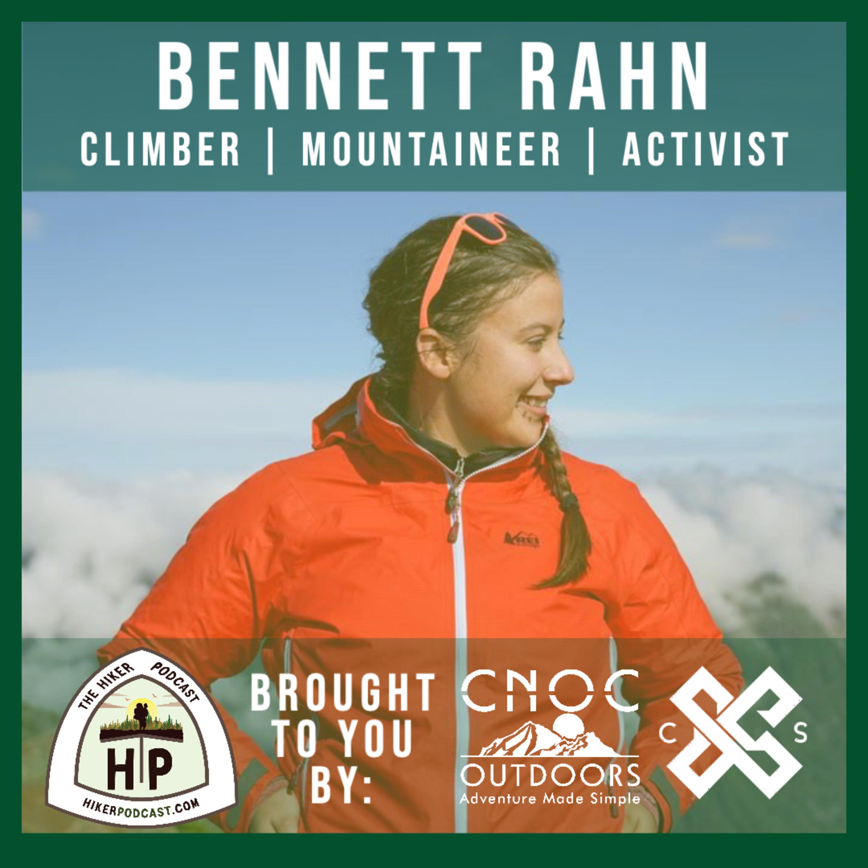 Bennett Rahn: Climber, Mountaineer, Activist | The Hiker Podcast S3 E2