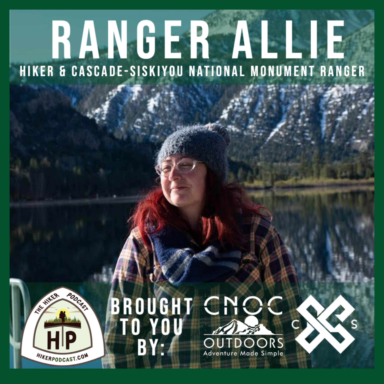 Ranger Allie: Hiker & Cascade-Siskiyou National Monument Ranger | The Hiker Podcast S3 E3