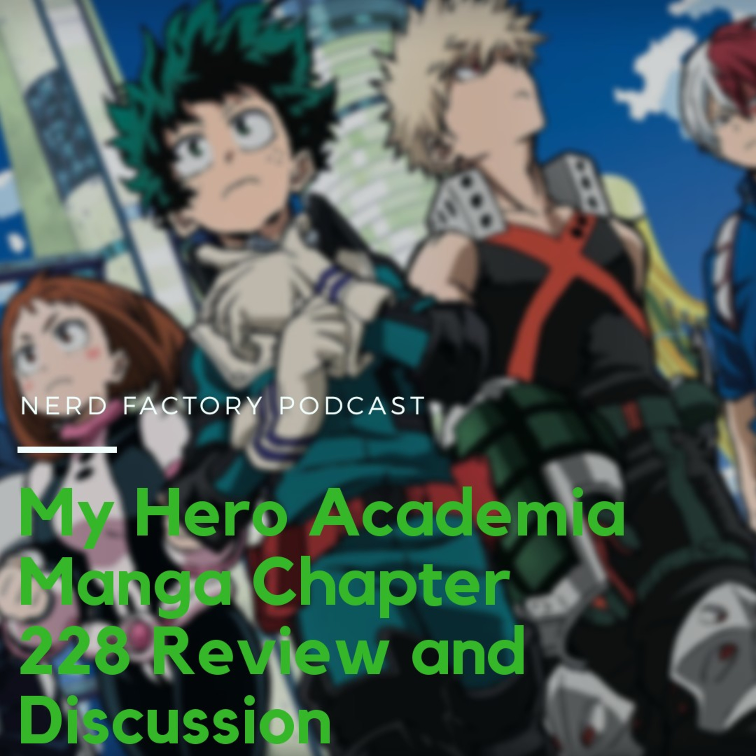 My Hero Academia Manga - Chapter 228 Review and Discussion