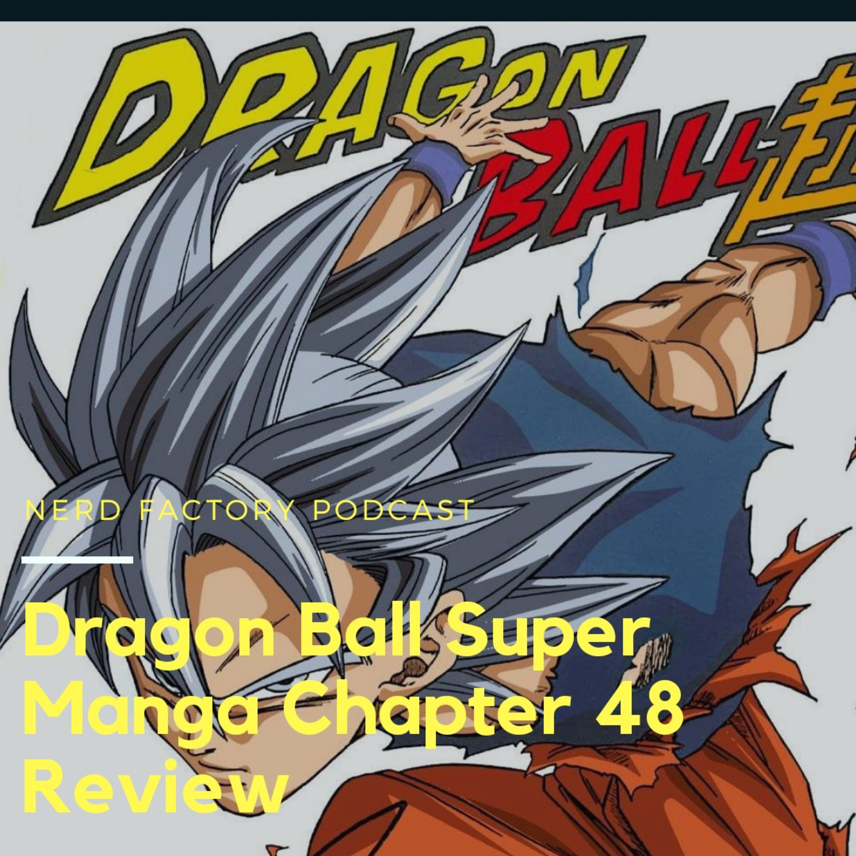 Dragon Ball Super Manga - Chapter 48 Review and Discussion