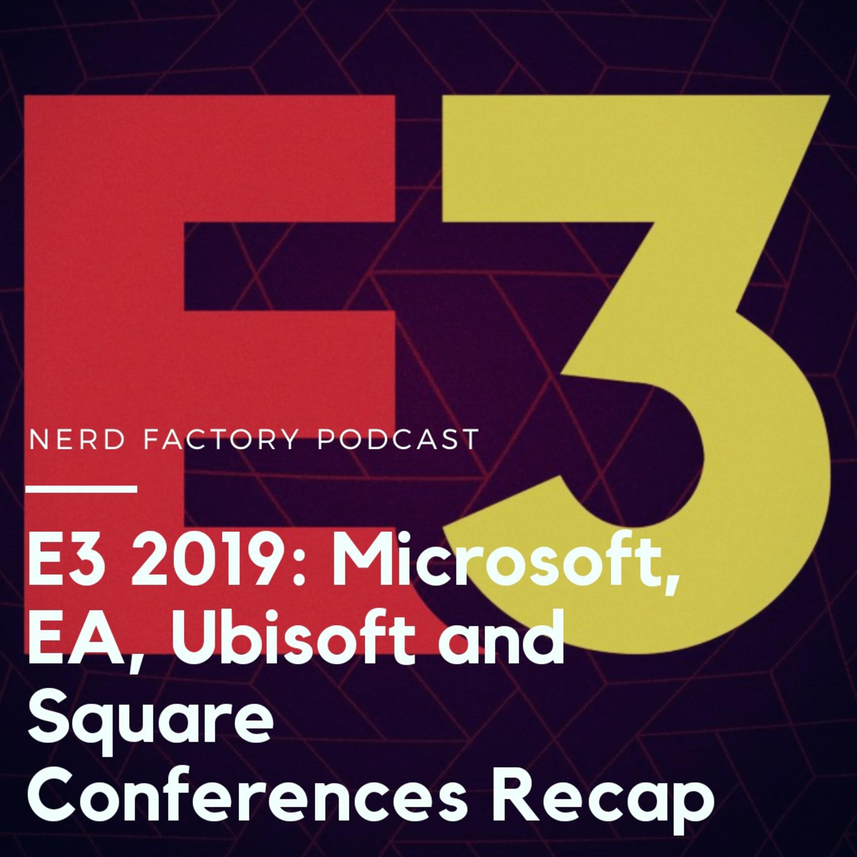 E3 2019: Microsoft, EA, Ubisoft, Square Conferences Recap