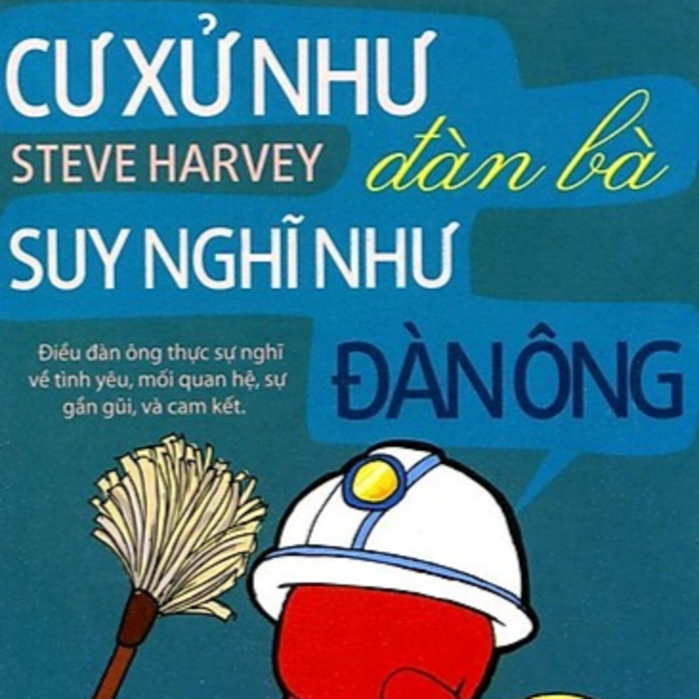 Cư Xử Như Đàn Bà, Suy Nghĩ Như Đàn Ông - Steve Harvey