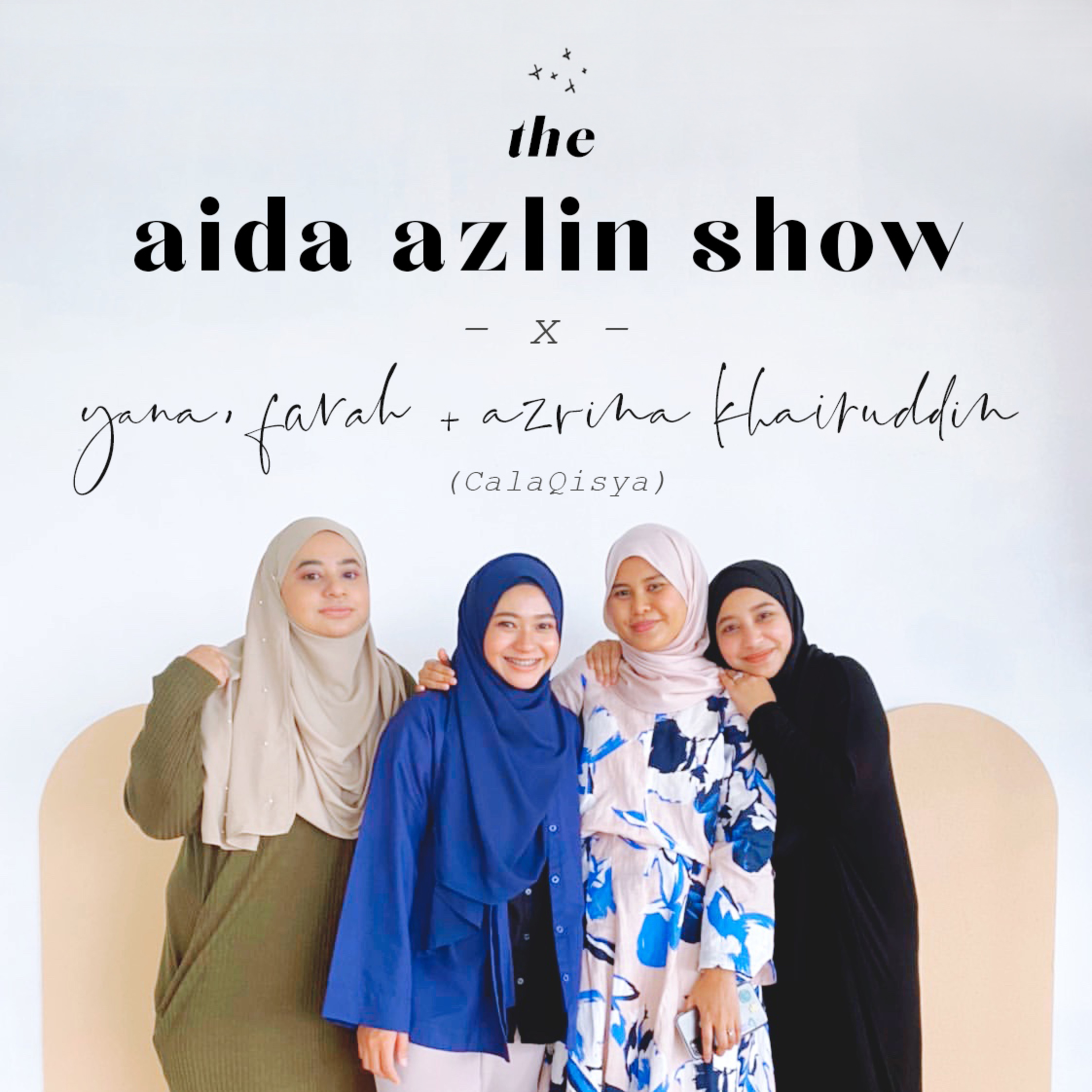 Yana, Farah + Azrina Khairuddin (CalaQisya): On humble beginnings, sisterly synergy, zombie apocalypse (??!!) and more!