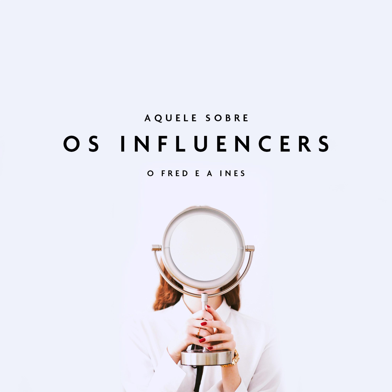 Aquele Sobre os Influencers