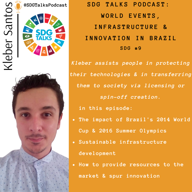 SDG #9 - World Events, Infrastructure & Innovation in Brazil with Kleber Santos