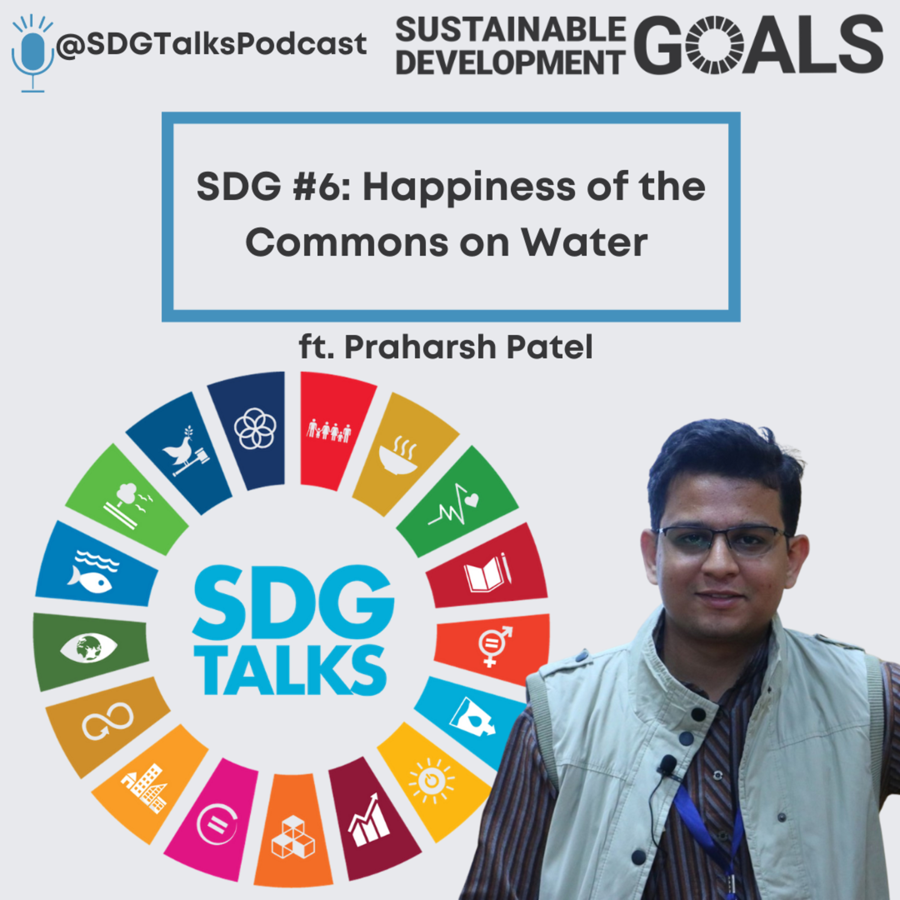 SDG #6 - Happiness of the Commons on Water with Praharsh Patel