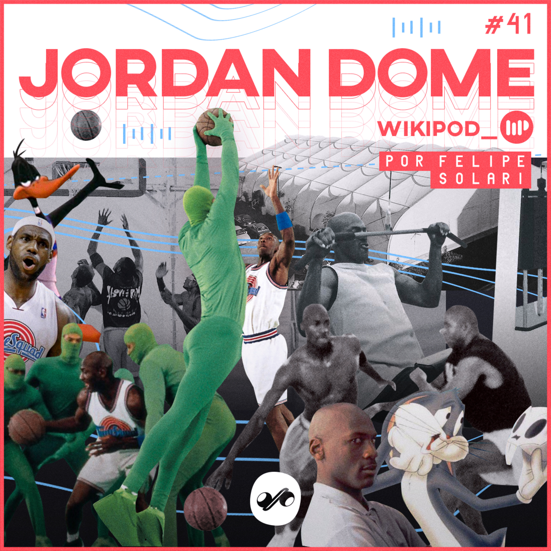 JORDAN DOME - COMO O SPACE JAM MUDOU A HISTÓRIA DA NBA