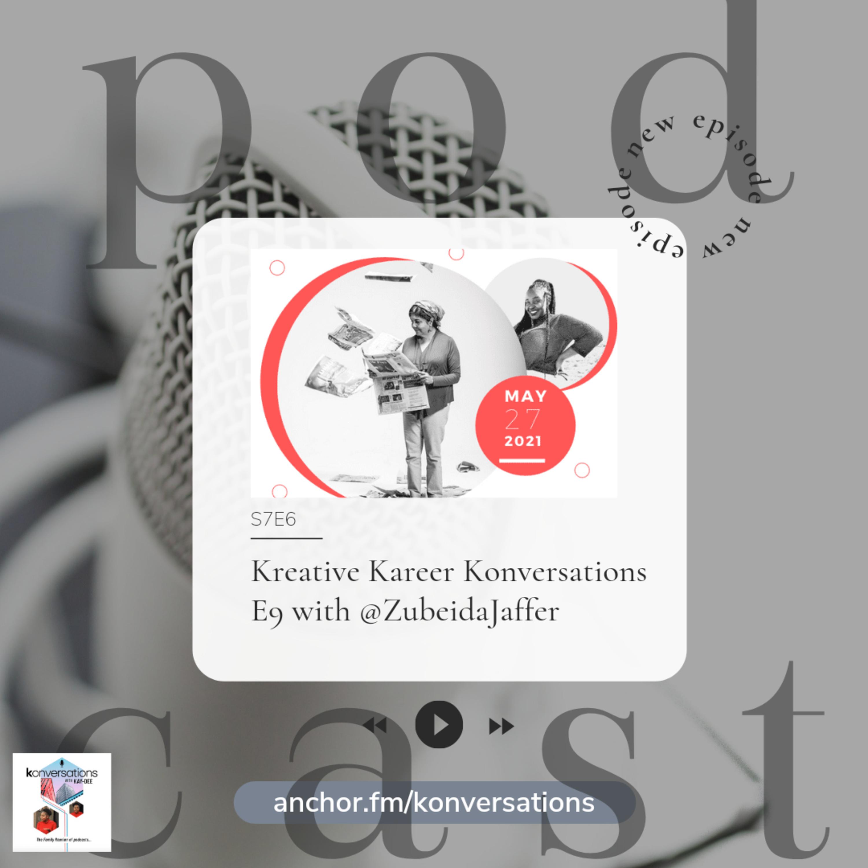 Kreative Kareer Konversations E9 with @ZubeidaJaffer