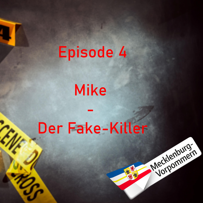 #4 Mike - Der Fake Killer