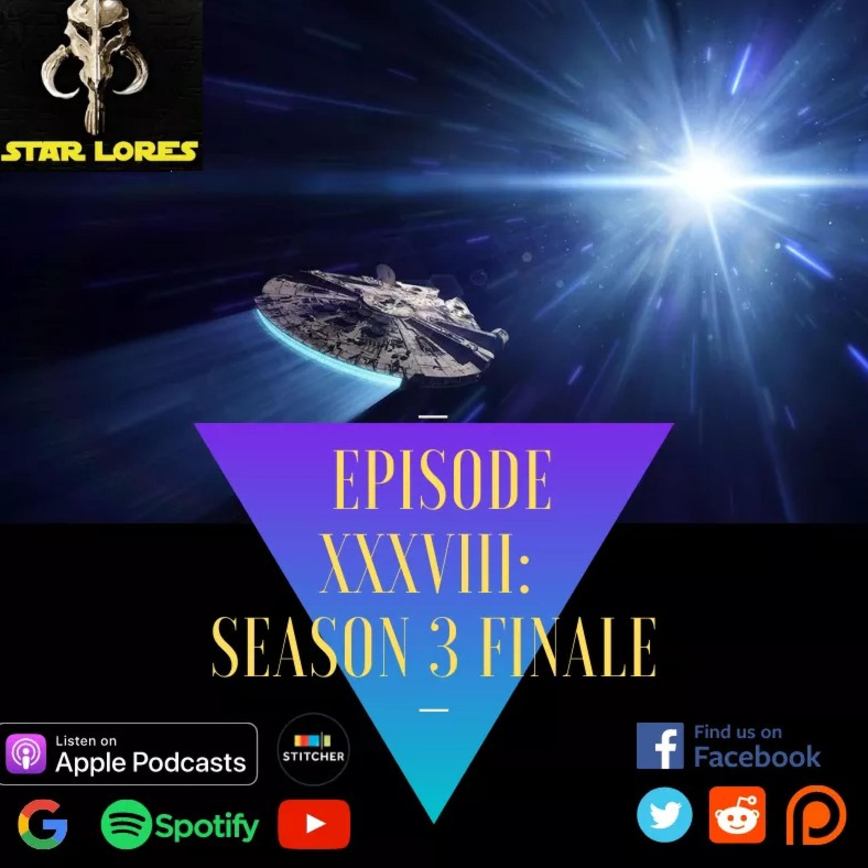 S3, Episode 38: Season Three Finale