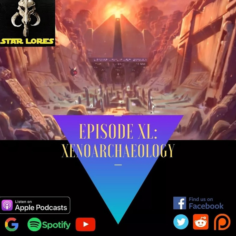 S4, Episode 40: Xenoarchaeology