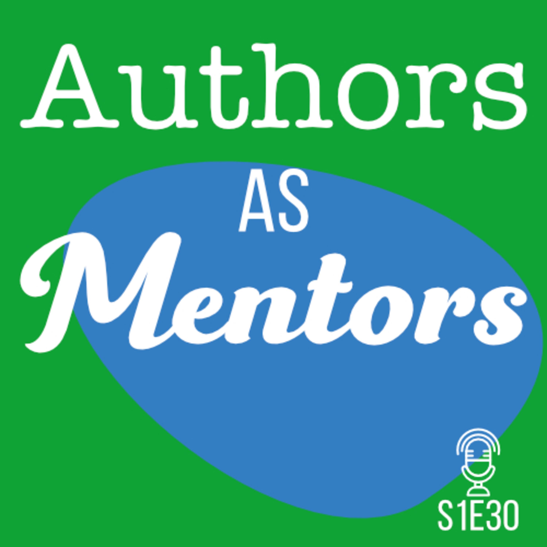 S1E30 Authors as Mentors