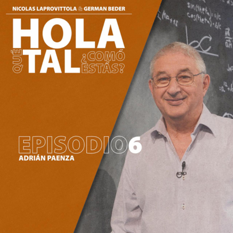 Episodio 6. Adrián Paenza
