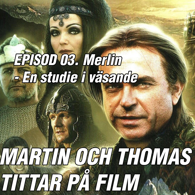 E 03 Merlin En studie i väsande Martin och Thomas tittar