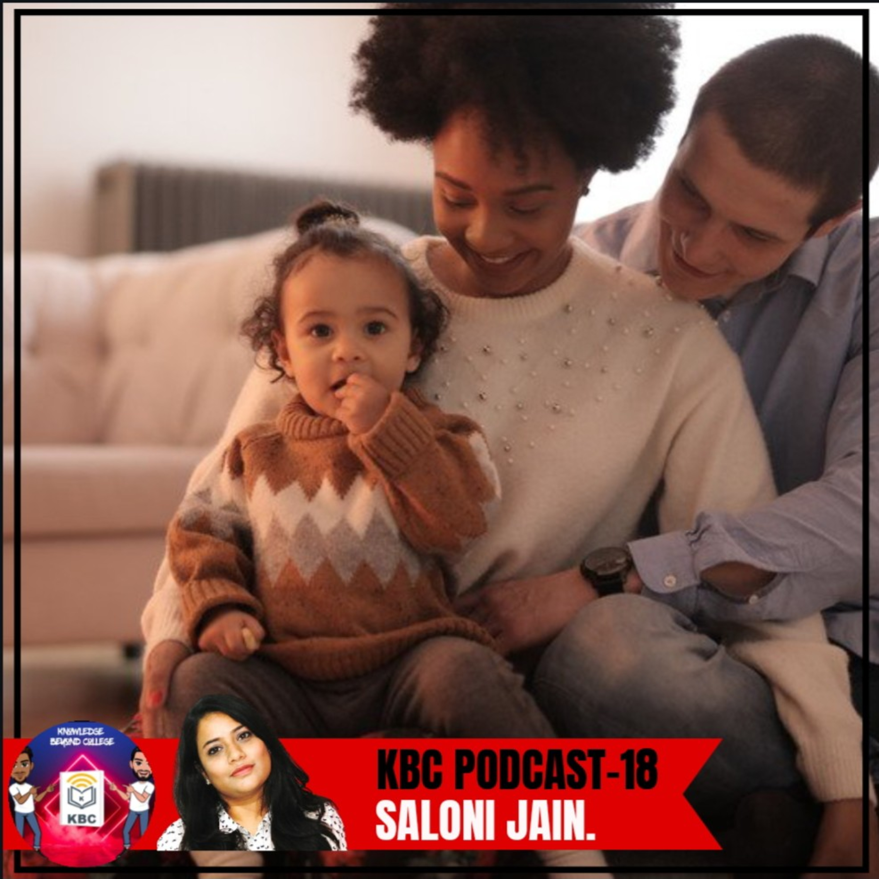 How can Parents Make or Break the Mental Health of their Child feat. Saloni Jain | Episode 18