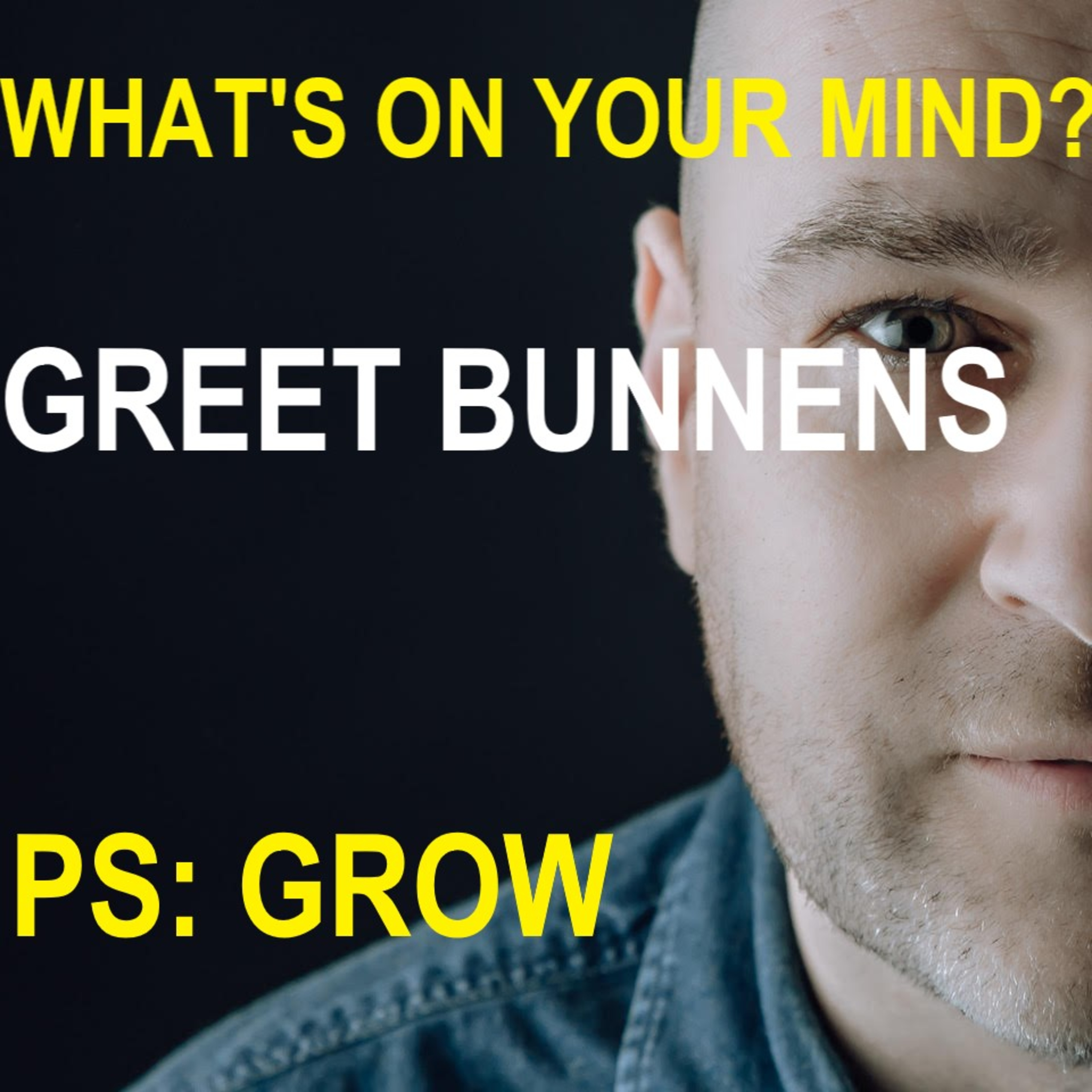 What's On Your Mind 2: Greet Bunnens