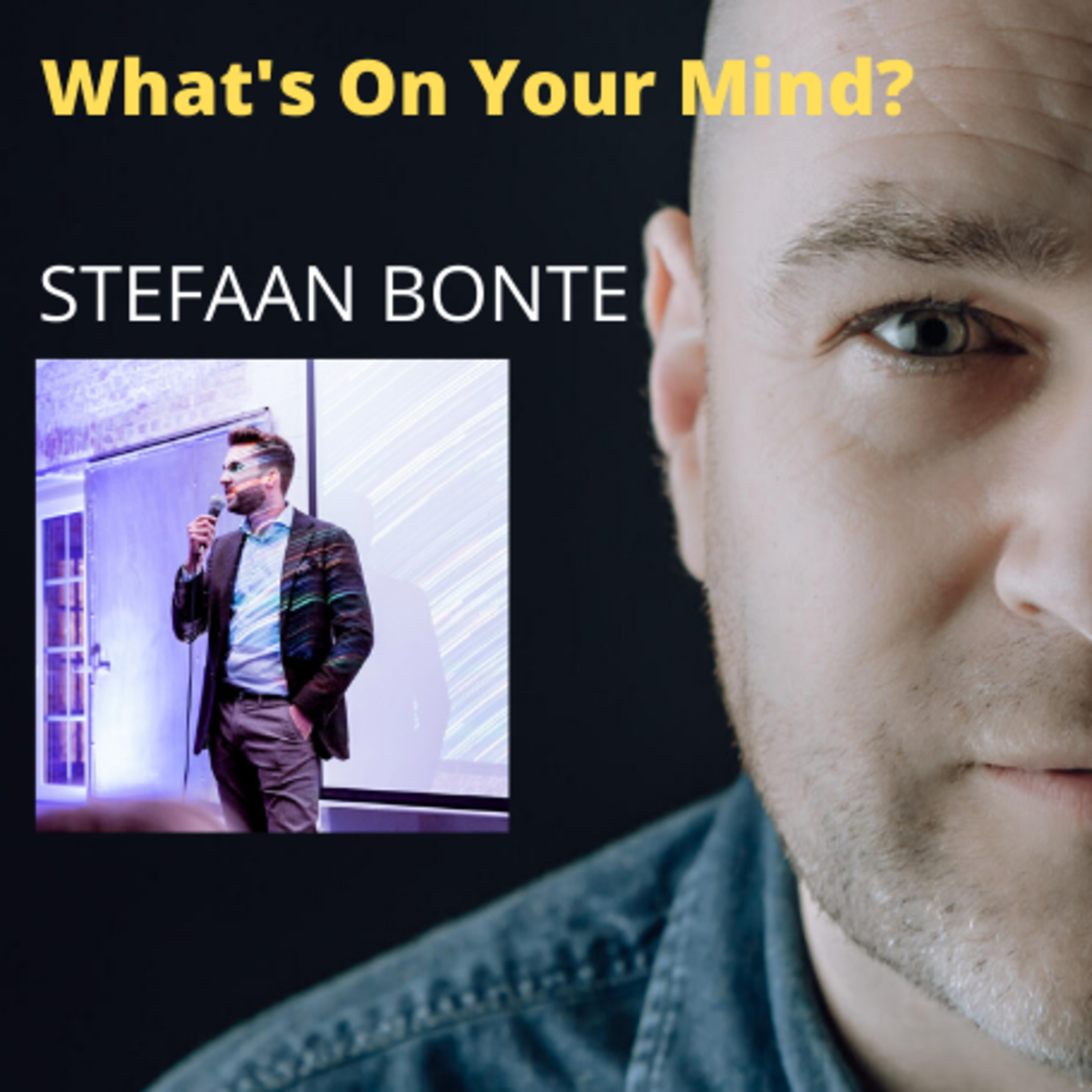 What's On Your Mind 7: Stefaan Bonte