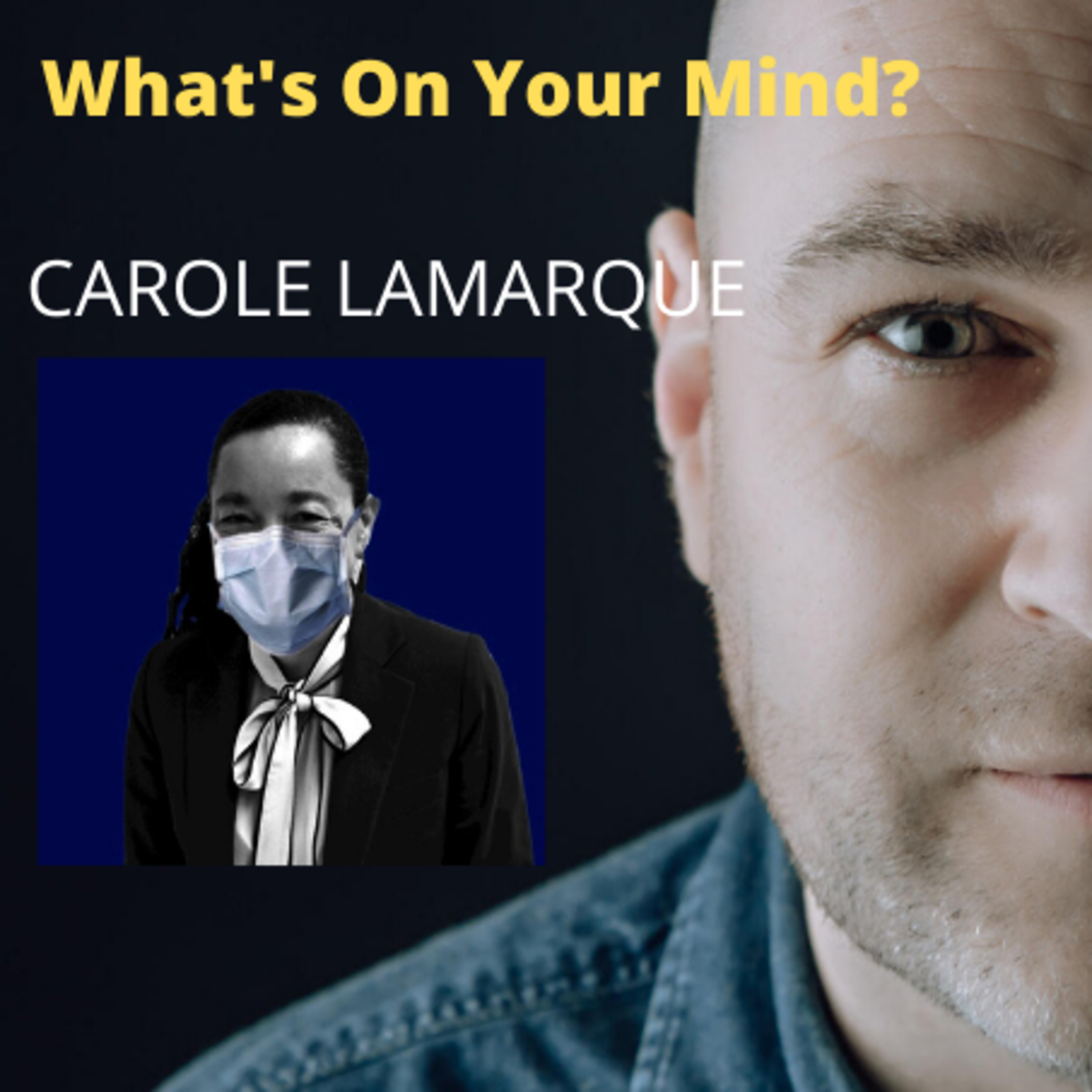 What's On Your Mind 8: Carole Lamarque