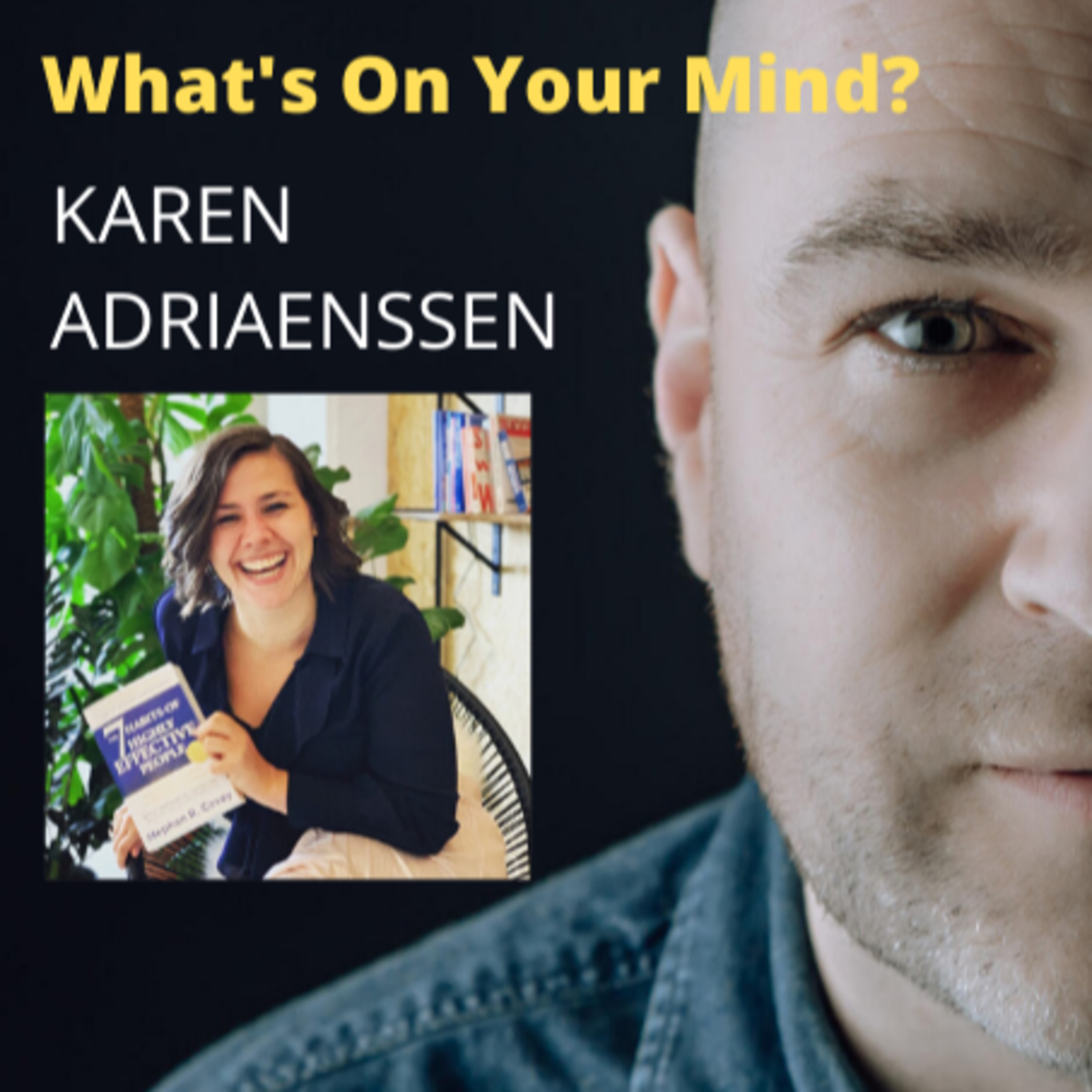 What's On Your Mind 15: Karen Adriaenssen