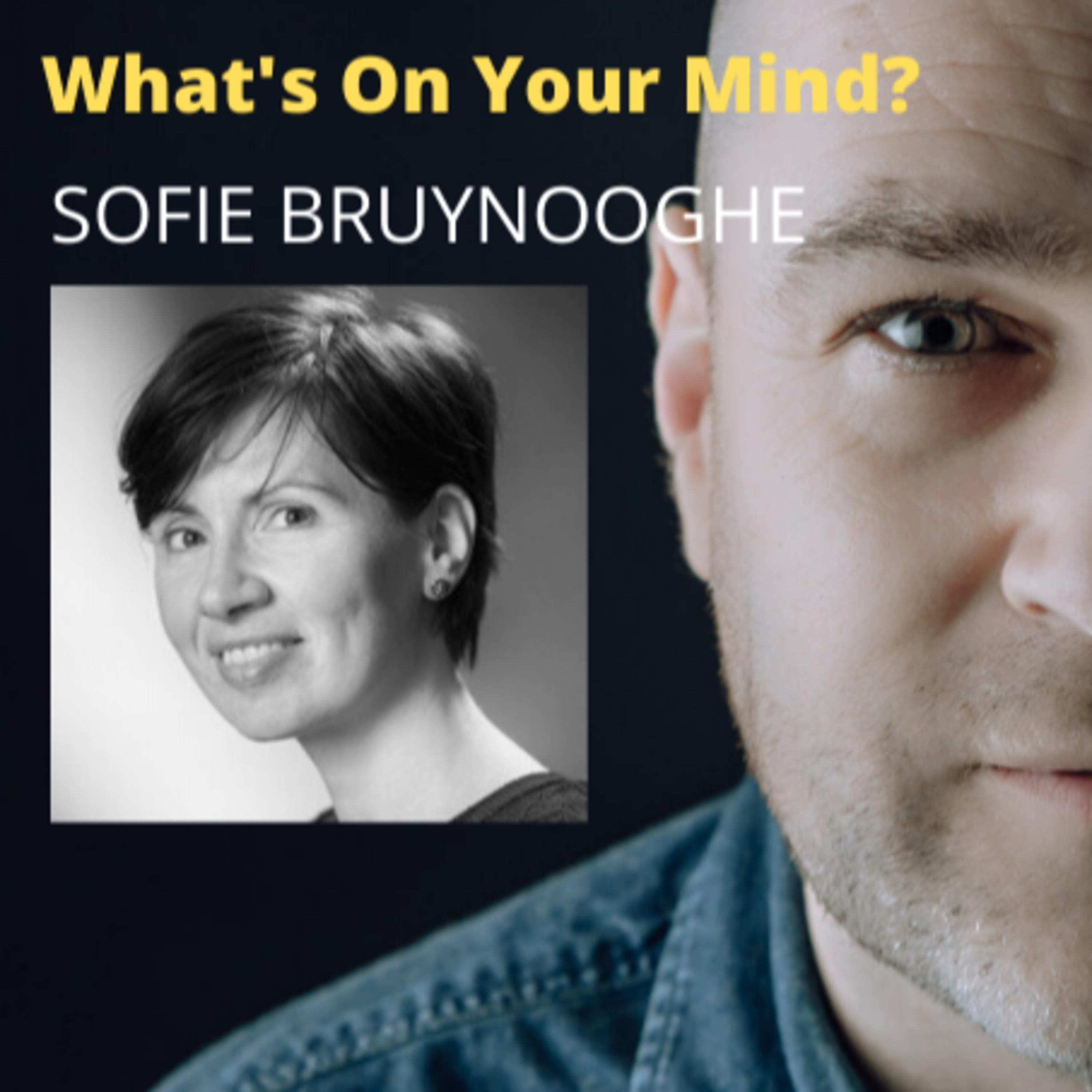 What's On Your Mind 18: Sofie Bruynooghe