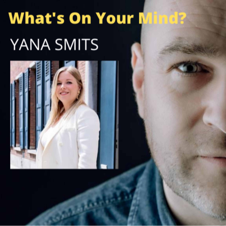 What's On Your Mind 25: Yana Smits (Dutch/Nederlands)
