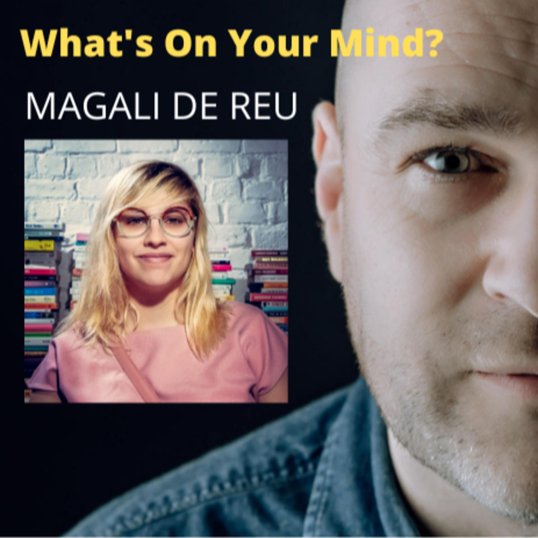 What's On Your Mind 29: Magali De Reu (Nederlands/Dutch)