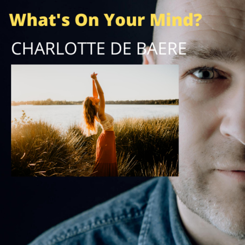What's On Your Mind 33: Charlotte De Baere (Dutch/Nederlands)