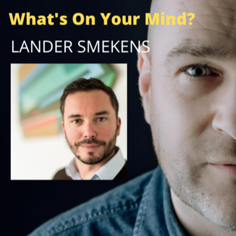 What's On Your Mind 34: Lander Smekens (Dutch/Nederlands)